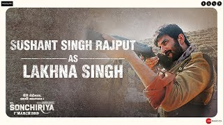 Sonchiriya   Sushant Singh Rajput As Lakhna   Abhishek Chaubey   1st March