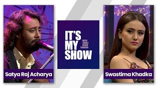 It's my show with Suraj Singh Thakuri | Satyaraj Acharya & Swastima Khadka