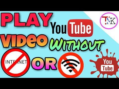 Watch And Play YouTube Videos Without Internet Or Wifi Connection (NO ROOT)!!