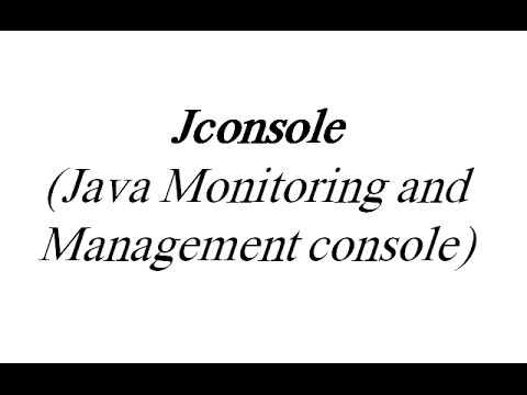JConsole (Java Monitoring and Management console)