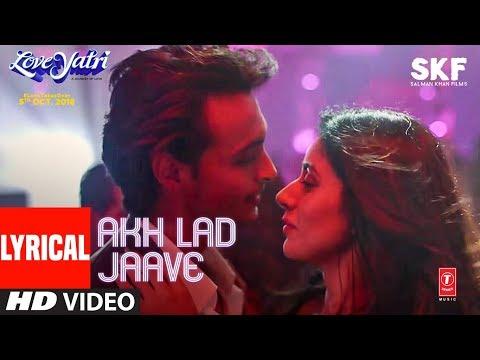 Xxx Mp4 Akh Lad Jaave With Lyrics Loveyatri Aayush S Warina H Badshah Tanishk Bagchi Jubin N Asees K 3gp Sex