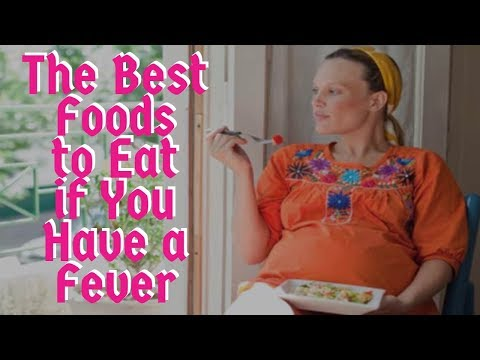 The Best Foods to Eat if You Have a Fever