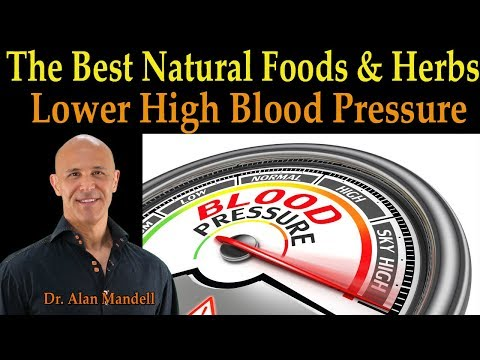 The Best Natural Foods & Herbs to Lower Your High Blood Pressure Fast -  Dr. Alan Mandell, D.C.