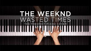 The Weeknd - Wasted Times | The Theorist Piano Cover