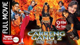 Nepali Full Movie || Carreng Gang 2