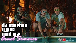 DJ Stephan x iLLEOo x Madclip - Cruel Summer (OFFICIAL VIDEO)