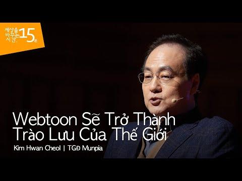 Webtoon Sẽ Trở Thành Trào Lưu Của Thế Giới | Kim Hwan Cheol_TGĐ Munpia