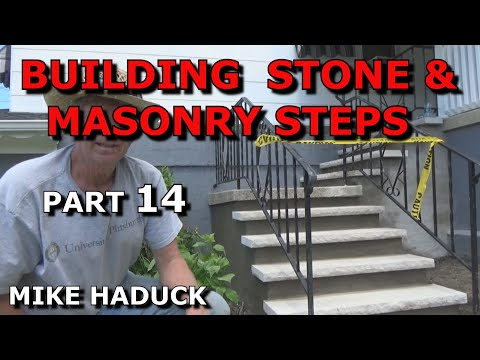 How I build stone or masonry steps (part 14 of 14) Mike Haduck