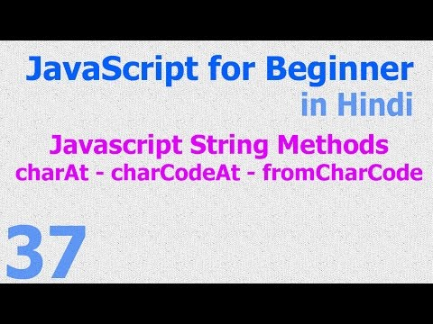 37 - JavaScript Beginner Tutorials - String Method charAt - charCodeAt - fromCharCode