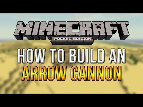 How to Build an Arrow Cannon - Minecraft Pocket Edition (Updated)