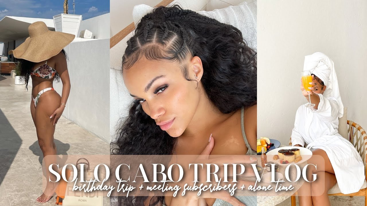 VLOG! MY SOLO CABO TRIP! BIRTHDAY VLOG & MORE   ALLYIAHSFACE VLOGS