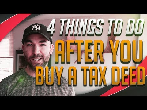 4 Things To Do AFTER you Buy A Tax Deed Property