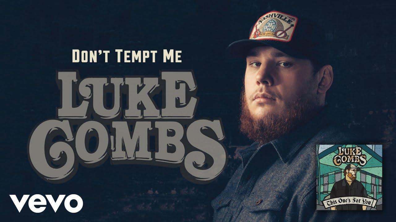 Luke Combs - Don't Tempt Me