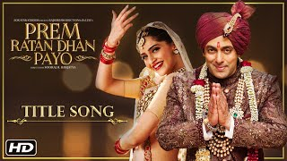 Prem Ratan Dhan Payo Title Song | Salman Khan & Sonam Kapoor