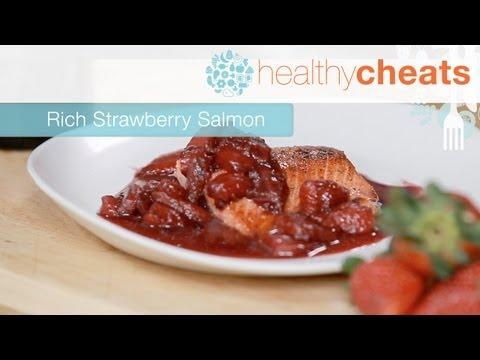 Rich Strawberry Salmon | Healthy Cheats With Jennifer Iserloh