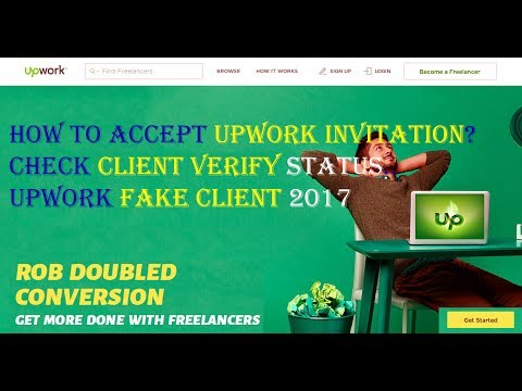 How to accept Upwork Invitation । Check Client Verify Status । Find Out Upwork Fake Client 2017