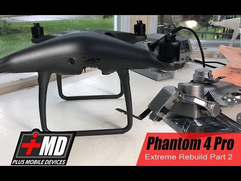 Part 2 of 2 of Phantom 4 Pro & 4 Advance Obsidian Complete Rebuild