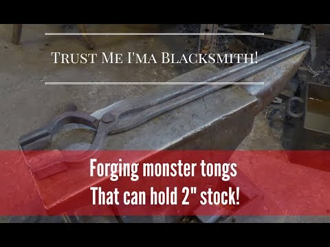 Forging Monster tongs to Hold 2 Inch stock! Trust me I'ma Blacksmith!