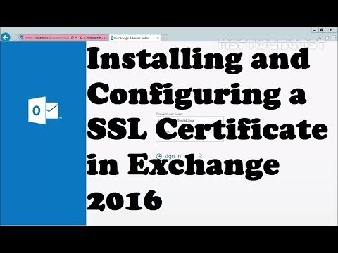 Installing and Configuring an SSL Certificate in Exchange 2016