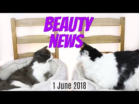 BEAUTY NEWS - 1 June 2018 | New & Updates