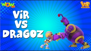 Vir The Robot Boy   Hindi Cartoon For Kids   Vir vs dragoz   Animated Series  Wow Kidz