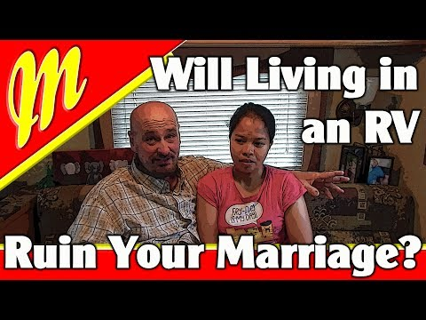 Can Full Time RV Life Ruin Your Marriage?