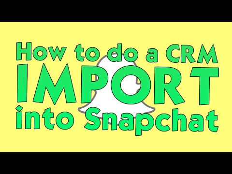 How to Import Your CRM Contacts into Snapchat