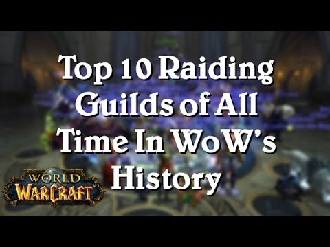 [WoW: Legion 7.2.] Top 10 Raiding Guilds of All Time In WoW's History