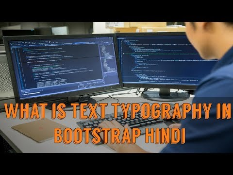 Learn Bootstrap 4 Tutorial in Hindi | What is Text Typography in Bootstrap Hindi