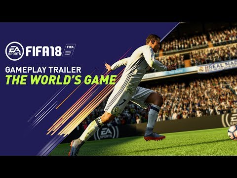 FIFA 18 GAMEPLAY TRAILER | THE WORLD'S GAME