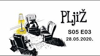 PLjiŽ S05 E03 - 28.05.2020.