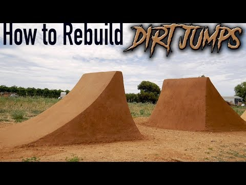 How to Rebuild Dirt Jumps