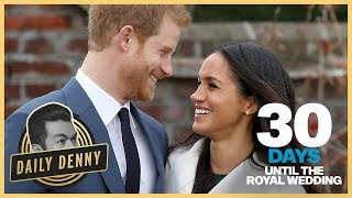 Everything We Know: 30 Days Until The Royal Wedding Of Prince Harry & Meghan Markle