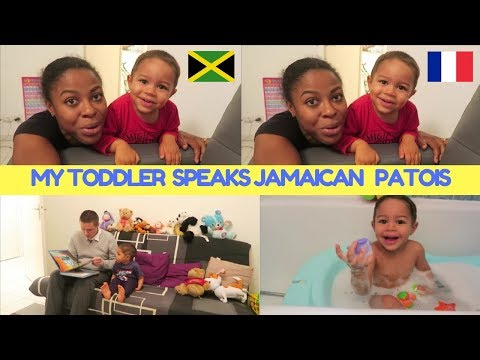 MY TODDLER SPEAKS JAMAICAN PATOIS FRENCH AND ENGLISH