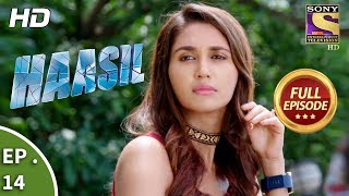 Haasil - हासिल - Ep 14 - Full Episode - 16th November, 2017