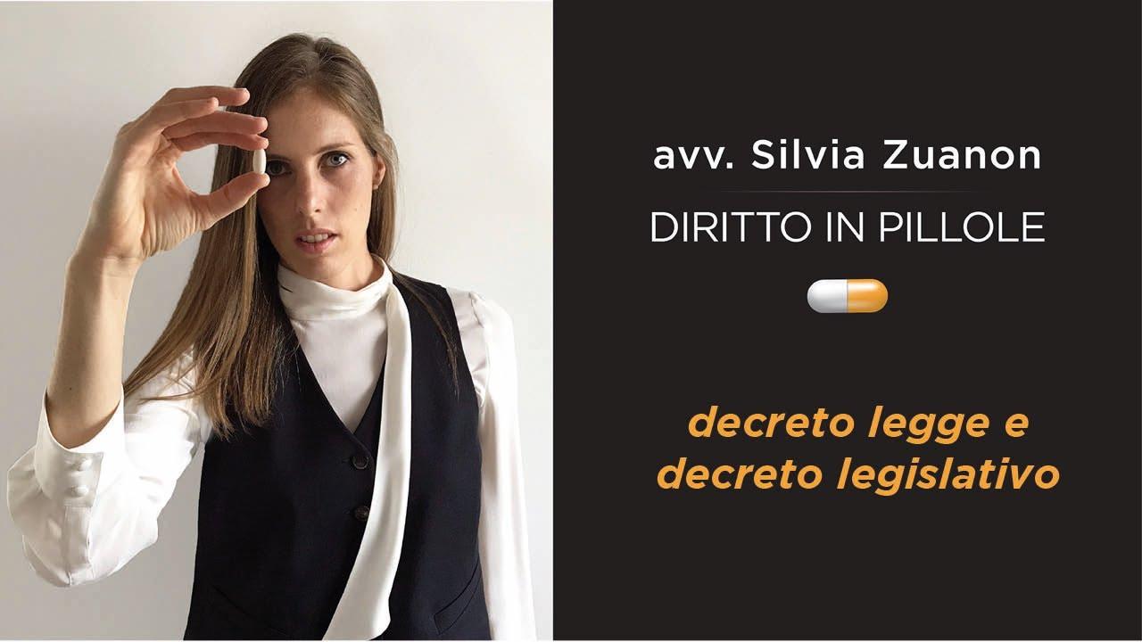 Decreto legge e decreto legislativo | avv. Silvia Zuanon - Diritto in pillole