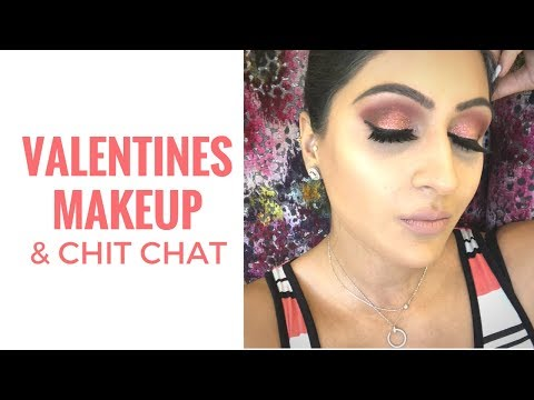 Valentines Makeup & Life Story thoughts   Chit Chat   Sonal Maherali