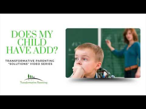Does My Child Have ADD? (Transformative Parenting