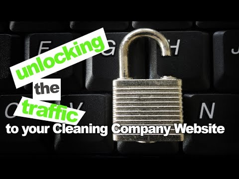 Cleaning Company Website- Unlock Traffic to YOUR Cleaning Companies Website-