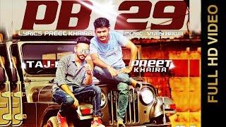 PB 29 (Full Video)    PREET KHAIRA Feat. TAJ E    AAR VEE    New Punjabi Songs 2016    AMAR AUDIO