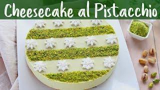 Cheesecake Al Pistacchio Ricetta Facile - Fatto In Casa Da Benedetta