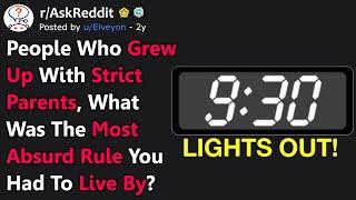 What's Your Strict Parents' Most Absurd Rule? (r/AskReddit)