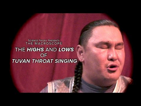 The Highs and Lows of Tuvan Throat Singing