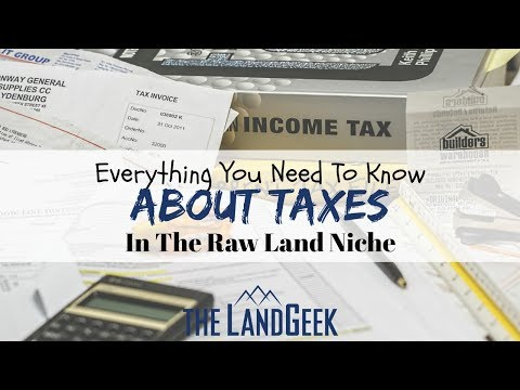 Everything You Need To Know About Taxes In The Raw Land Niche