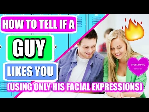 11 Ways to Tell a Guy Likes You USING SOLELY HIS FACIAL EXPRESSIONS: Teen Edition | Ask Kimberly