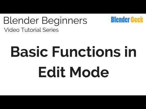 7. Blender Beginners Video Tutorial - Basic Functions in Edit Mode