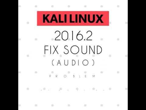 Kali Linux 2016.2 Sound (Audio) Problem Fix.