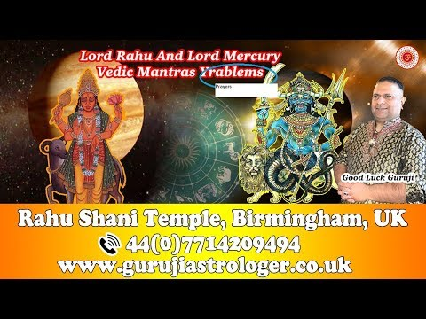 Lord Rahu And Lord Mercury Vedic Mantras Prayers By Guruji Astrologer And Mantras Specialist UK