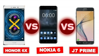 Nokia 6 Vs Honor 6X Vs Samsung J7 Prime - Which one to buy