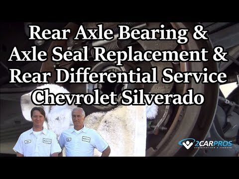 Rear Axle Bearing & Axle Seal Replacement & Rear Differential Service Chevrolet Silverado 2006-2013